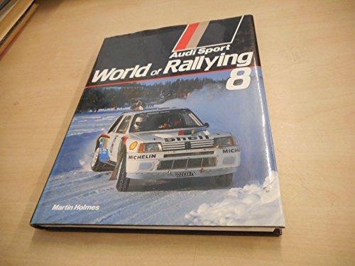 9780950928623: Audisport World of Rallying: No. 8