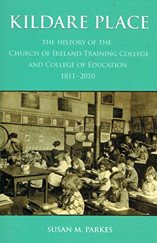 9780950928975: Kildare Place: The History of the Church of Ireland Training College and College of Education 1811-2010