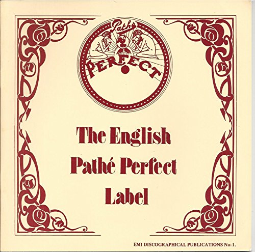The English Pathe Perfect Label: A Catalogue and History: Arthur Badrock
