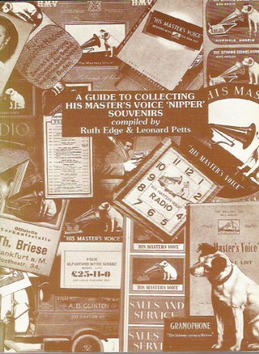 "Guide to Collecting ""His Master's Voice"" Nipper: Edge, Ruth, Petts,"
