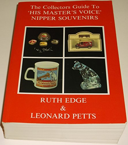 "Collector's Guide to ""His Master's Voice"" Nipper: Ruth Edge; Leonard"