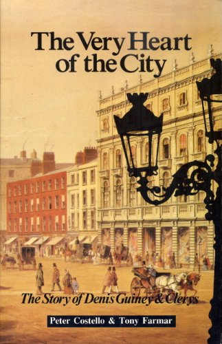 9780950929538: The very heart of the city: The story of Denis Guiney and Clerys