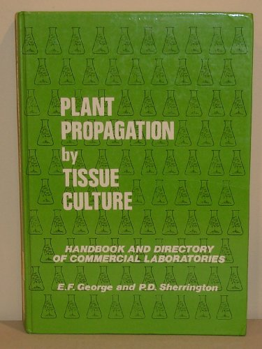 9780950932507: Plant Propagation by Tissue Culture