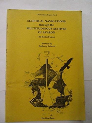 ELLIPTICAL NAVIGATIONS THROUGH THE MULTITUDINOUS AETHYRS OF