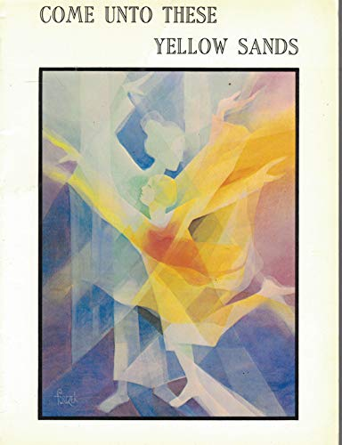 9780950943008: Come Unto These Yellow Sands - Eurythmy, Movement, Observation, and Classroom Experience. Steiner Schools Fellowship. 1984.