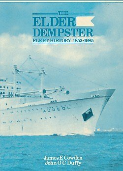 Elder Dempster Fleet History, 1852-1985: Cowden, James E.; Duffy, John O. C.