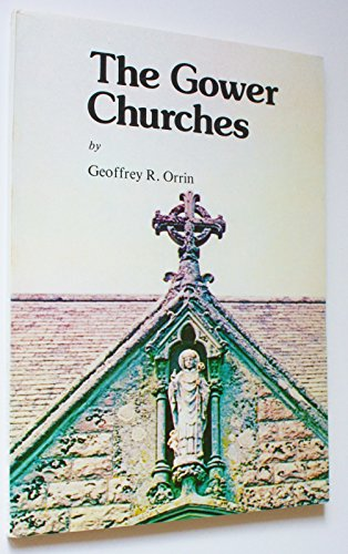 9780950955407: Gower Churches: A Survey of the Churches in the Rural Deanery of West Gower