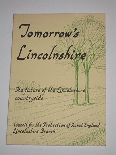 Tomorrow's Lincolnshire: The future of the Lincolnshire countryside : some personal views-past...