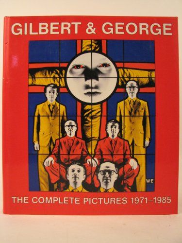 9780950969312: Gilbert and George: The Complete Pictures 1971-1985