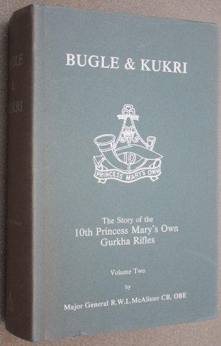 9780950969510: Bugle & Kukri: The story of 10th Princess Mary's own Gurkha rifles