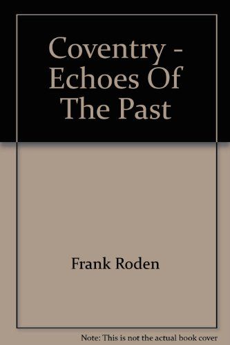 Coventry Echos of the Past: Frank Roden