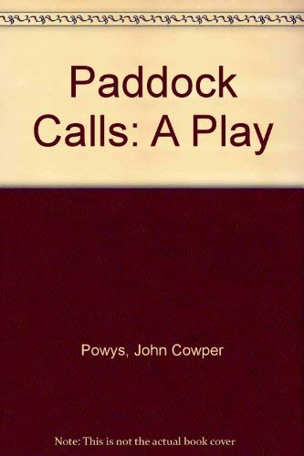 Paddock Calls.: Powys, John Cowper.
