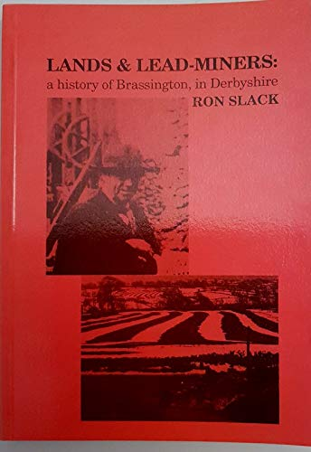 9780950974620: Lands and Lead Miners: History of Brassington in Derbyshire