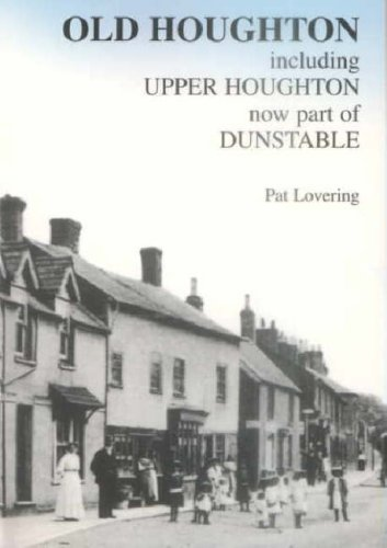 Old Houghton: Including Upper Houghton, Now Part of Dunstable: Lovering, Pat