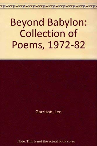 9780950978000: Beyond Babylon: Collection of Poems, 1972-82