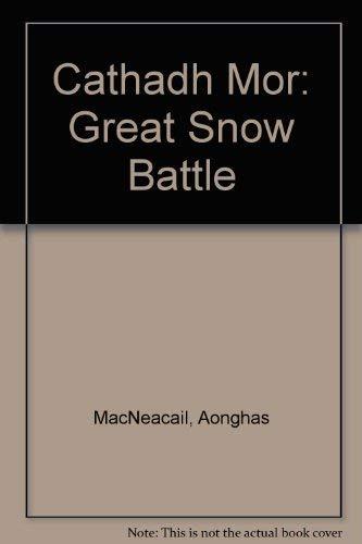 The Great Snowbattle(An Cathadh Mor): MacNeacail, Aonghas