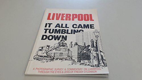 Liverpool: It All Came Tumbling Down.: O'Connor, Frank