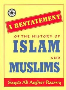 9780950987910: A Restatement of the History of Islam and Muslims