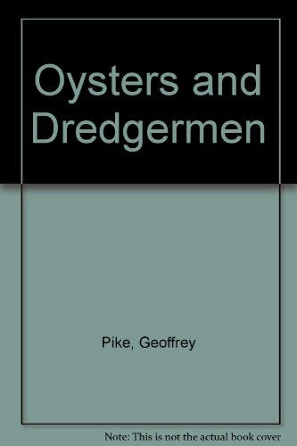 Oysters & Dredgermen (UNCOMMON FIRST EDITION, FIRST: Pike, Geoffrey; Cann,