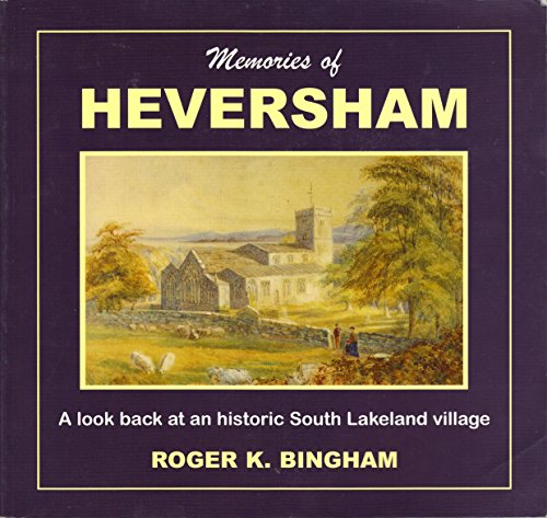 Memories of Heversham: A Look Back at an Historic South Lakeland Village