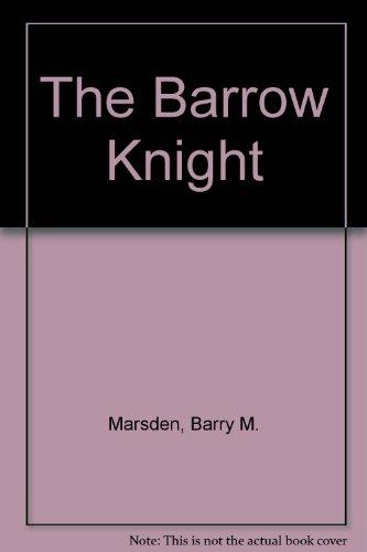 9780950999920: The Barrow Knight