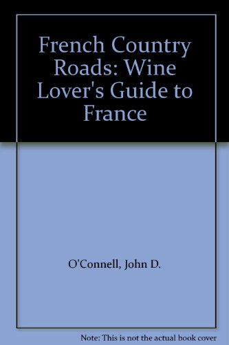9780951001820: French Country Roads: Wine Lover's Guide to France