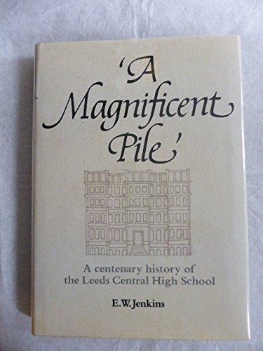 9780951003312: A magnificent pile: a centenary history of the Leeds Central High School