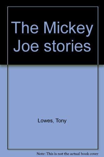 The Mickey Joe stories: Tony Lowes