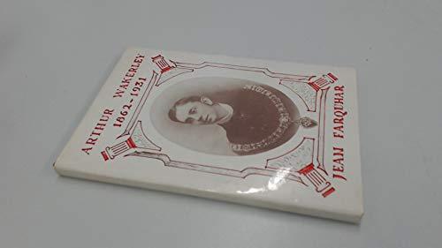 9780951005200: Arthur Wakerley: 1862-1931