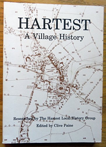 Hartest: A Village History.: Clive Paine.