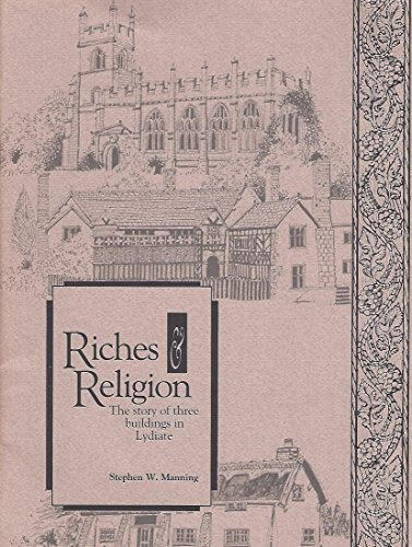 9780951020456: Riches and religion: The story of three buildings in Lydiate