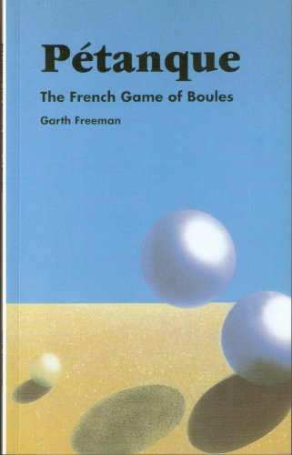 9780951021316: Petanque: the French game of Boules