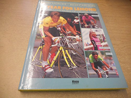 9780951021668: A Year for Lemond: The Fabulous World of Cycling, Vol. 8