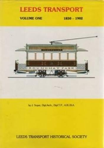 9780951028001: Leeds Transport: 1830-1902 v. 1