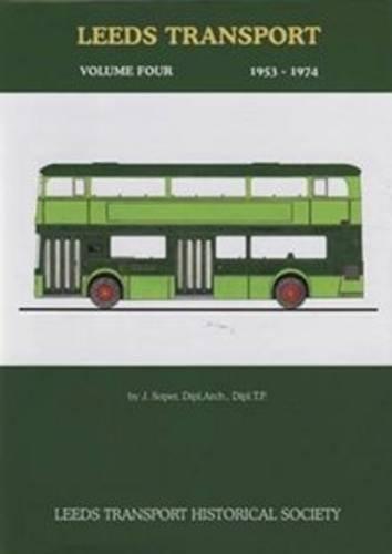 9780951028032: Leeds Transport: 1953 - 1974 v. 4