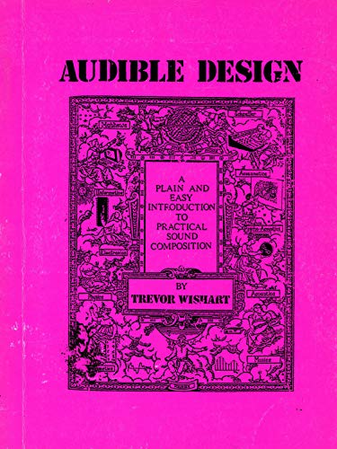 9780951031315: Audible Design: A Plain and Easy Introduction to Sound Composition