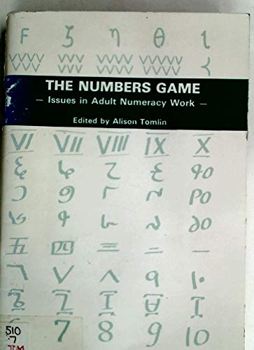 The Numbers Game. Issues in Adult Numeracy Work.: Tomlin, Alison [Ed]