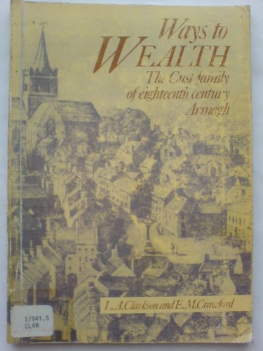 9780951041802: Ways to wealth: The Cust family of eighteenth century Armagh (Explorations in Irish history)