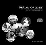 Realms of Light : Uses and Perceptions of the Magic Lantern from the 17th to the 21st Century: An ...