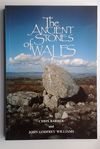 The Ancient Stones of Wales: Wiliams, John, Williams,