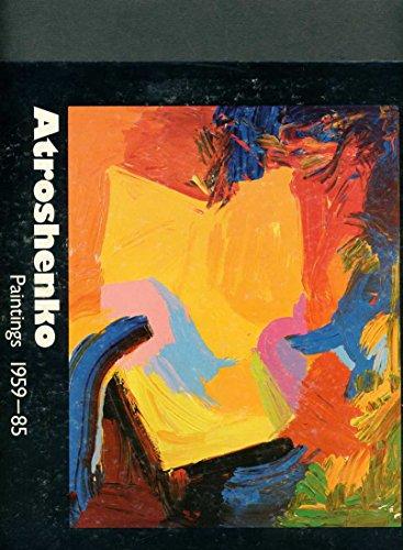 Atroshenko: Paintings 1959-85: Atroshenko, V.I.