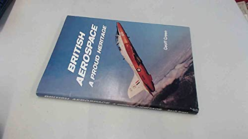 9780951051924: British Aerospace: A Proud Heritage - An Illustrated History of British Aviation Since 1908