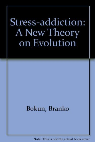 Stress-Addiction: A New Theory On Evolution (VERY SCARCE FIRST EDITION SIGNED BY THE AUTHOR)