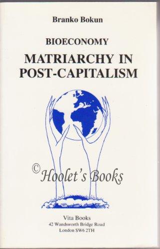 9780951052556: Bioeconomy: Matriarchy in Post-capitalism