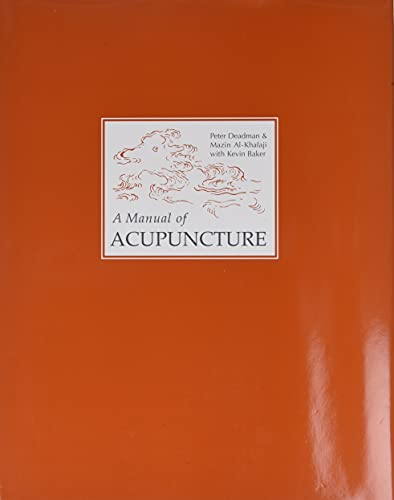 A Manual of Acupuncture: Deadman, Peter