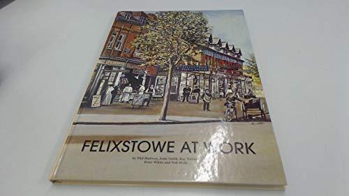9780951055977: Felixstowe at Work