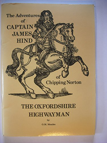 9780951056707: The adventures of Captain James Hind of Chipping Norton: The Oxfordshire Highwayman
