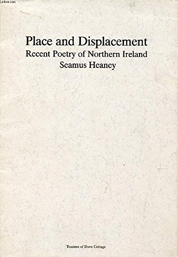 9780951061619: Place and displacement: Recent poetry of Northern Ireland : Pete Laver memorial lecture delivered at Grasmere 2nd August 1984