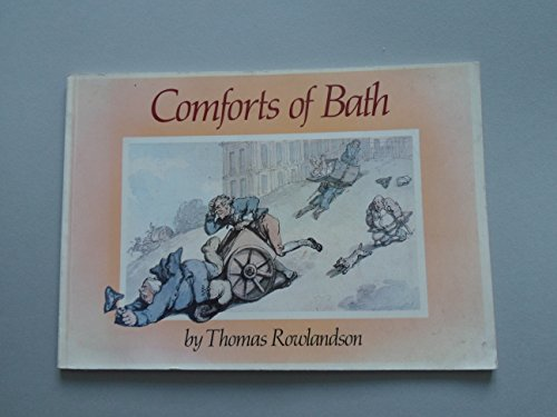 COMFORTS OF BATH (THOMAS ROWLANDSON, 1756-1827): THOMAS; WITH AN