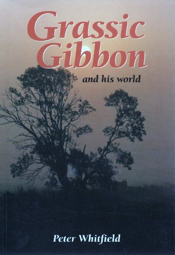 Grassic Gibbon and His World (0951064266) by Whitfield, Peter